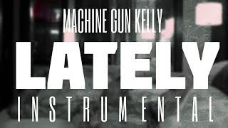 Machine Gun Kelly - Lately [INSTRUMENTAL] | Prod. by IZM