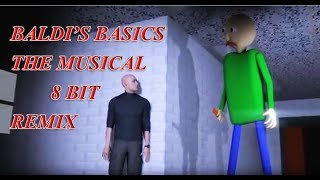 Baldi's Basics In Learning The Musical 8 Bit Chp tune Remix Music Video SFM