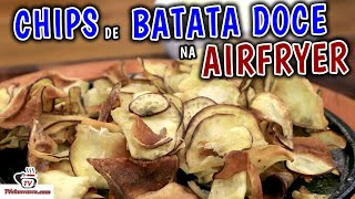 Receita de Chips de Batata Doce na Airfryer - Tv Churrasco