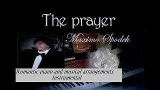 MAXIMO SPODEK, MUSIC INTERPRETED WITH LOVE, THE PRAYER, PIANO INSTRUMENTAL