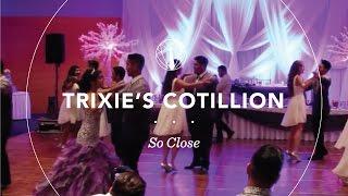 Trixie's Cotillion | So Close by Jon McLaughlin
