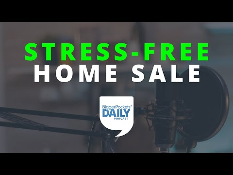 Top 5 Tips for a Smooth and Stress-Free Home Sale | Daily Podcast