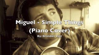 Miguel - Simple Things (Piano Cover)