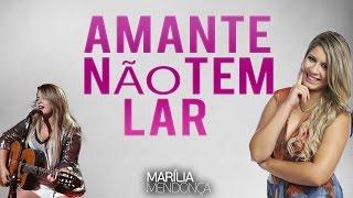 Marília Mendonça - Amante Não Tem Lar ( Música & Letra )