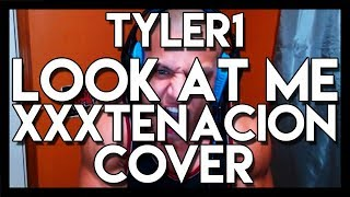XXXTYLER1 - LOOK AT ME COVER [LOOK AT ME BY XXXTENTACION] (REUPLOADED)