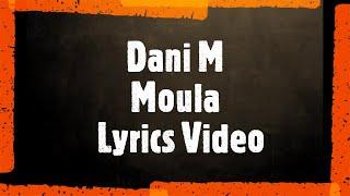 Dani M - Moula (Lyrics Video)