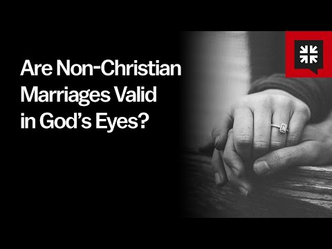 Are Non-Christian Marriages Valid in God's Eyes?