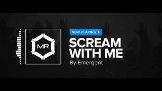 Emergent - Scream With Me [HD]