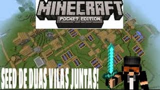 Minecraft Pocket Edition - Seed De Duas Vilas Juntas!!!!