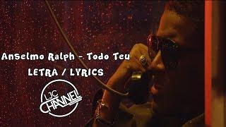 Anselmo Ralph - Todo teu (Letra / Lyrics)