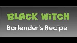 Bartender's Recipe - Black Witch
