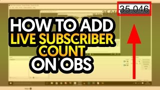 How To: Add Live Subscriber Count on OBS