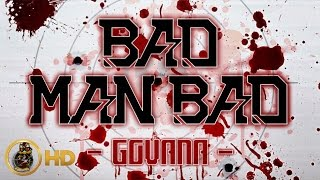 Govana - Bad Man Bad (Masicka Diss) [Head Choppa Riddim] June 2016