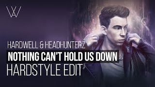 Hardwell & Headhunterz - Nothing Can't Hold Us Down feat. Haris (Fixwave Hardstyle Edit)
