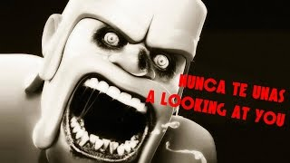 "CREEPYPASTA DE CLASH OF CLANS - NUNCA TE UNAS AL CLAN ""LOOKING AT YOU"""