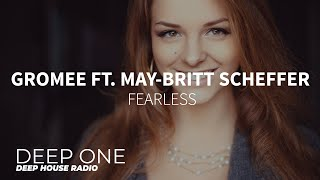 Gromee ft. May-Britt Scheffer - Fearless (DEEP ONE radio edit)