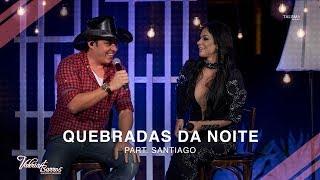 Valéria Barros Part. Santiago - Quebradas da Noite