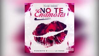 Panchito R -  No Te Enamores [Audio Oficial] [2015]