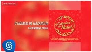 O Homem de Nazareth - Raça Negra e Pollo [Estrelas de Natal] (Áudio Oficial)