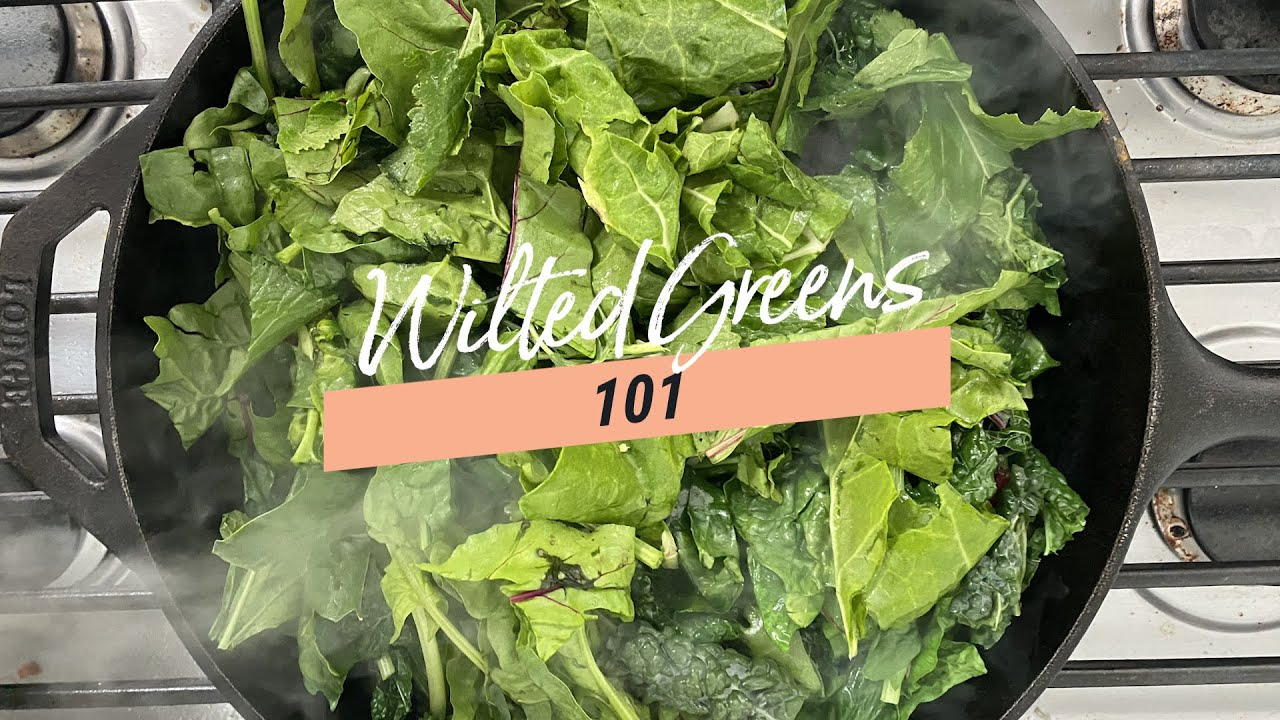 How to Wilt Greens