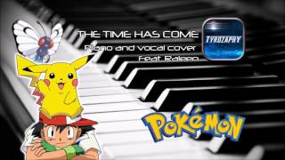 Piano cover - The Time Has Come (Feat. Raleen)