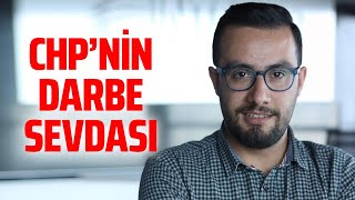 CHP'NİN DARBE SEVDASI! #CumaObuz