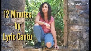 12 Minutes (Original Song) - Lyric Cantu