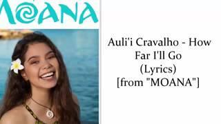 """Auli'i Cravalho- How Far I'll Go (lyrics) [from """"MOANA"""" movie]"""