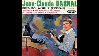 Jean-Claude DARNAL - dites moi m'sieur (l'oiseau) - 1963