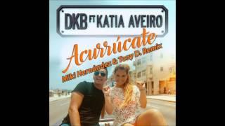 DKB Ft. Katia Aveiro - Acurrucate (Miki Hernández & Tony D. Remix)