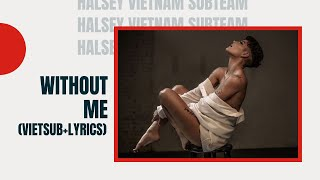 Halsey - Without Me (Lyrics + Vietsub)