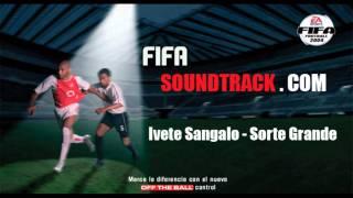 Ivete Sangalo - Sorte Grande - FIFA 2005 Soundtrack - HD