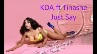 KDA Ft  Tinashe  Just Say Audio