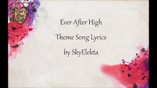 Ever after high  theme song 🎶🎵 ✒Lyric
