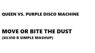 QUEEN VS  PURPLE DISCO MACHINE - MOVE OR BITE THE DUST (SILVIO R SIMPLE MASHUP) [DEMO]