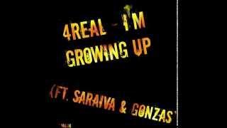 4Real - I'm Growing Up ft. Saraiva & Gonzas