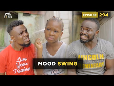 MOOD SWING (Mark Angel Comedy) (Episode 294)