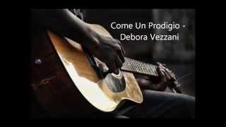 Come Un Prodigio - Debora Vezzani (Cover)