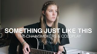 Something Just Like This x The Chainsmokers & Coldplay | cover
