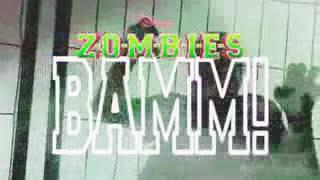 Z-o-m-b-i-e-s  BAMM!