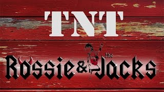 TNT cover (Rossie & The Jacks)
