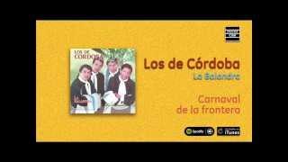 Los de Córdoba / La Balandra - Carnaval de la frontera