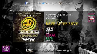 Hardwell & Joey Dale - Arcadia vs Rave After Rave - W&W (santicigalini Mashup)