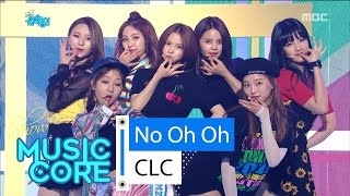 [Comeback Stage] CLC - No Oh Oh, 씨엘씨 - 아니야 Show Music core 20160604