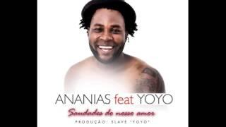Ananias Feat YoYo - Saudades do Nosso Amor [2016]