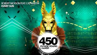 Robert Nickson feat Cat Martin - Every Sun (FSOE 450 Compilation)