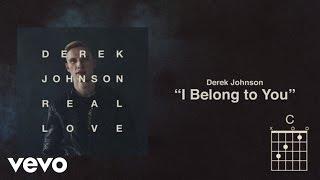 Derek Johnson - I Belong To You (Lyrics And Chords)