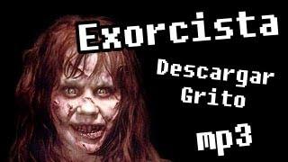 Grito del Exorcista Para Hacer Bromas