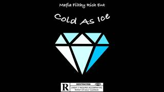 KurbohHD- Cold As Ice ft. DJ HEADBANGER (ReProd By Mafia Filthy Rich ENT) Offical Audio