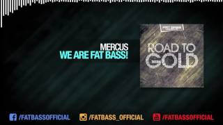 Mercus - We Are Fat Bass! (Original Mix) [Road To Gold]